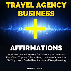 Travel Agency Business Affirmations Audiobook