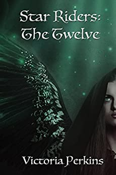 The Twelve (The Star Riders Book 1) by [Perkins, Victoria]