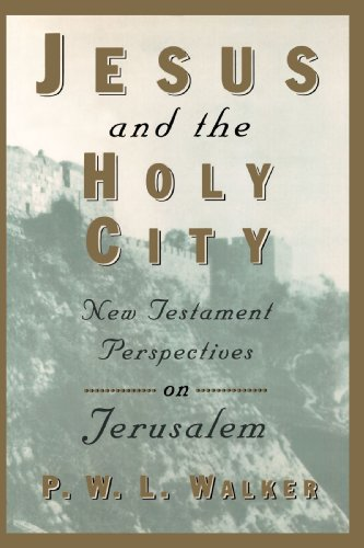 Jesus and the Holy City: New Testament Perspectives on