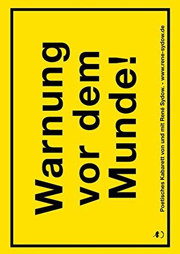 Warnung vor dem Munde!: Poetisches Kabarett mit Zugabe (Edition MundWerk)