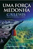 capa de Uma Força Medonha. Trilogia Cósmica - Volume 3