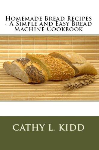 Homemade Bread Recipes Machine Cookbook ebook