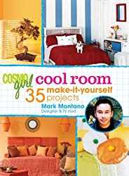 CosmoGIRL Cool Room: 35 Make-It-Yourself Projects