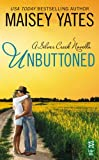 Front cover for the book Unbuttoned (A Silver Creek Romance) by Maisey Yates