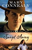 Swept Away, Mary Connealy, 0764209140
