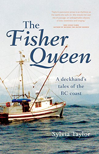 - The Fisher Queen: A Deckhand's Tales of the BC Coast