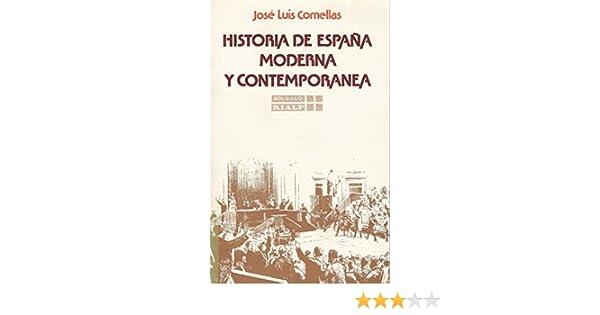 Historia de España moderna y contemporanea: Amazon.es: Comellas Garcia-Llera, Jose Luis: Libros