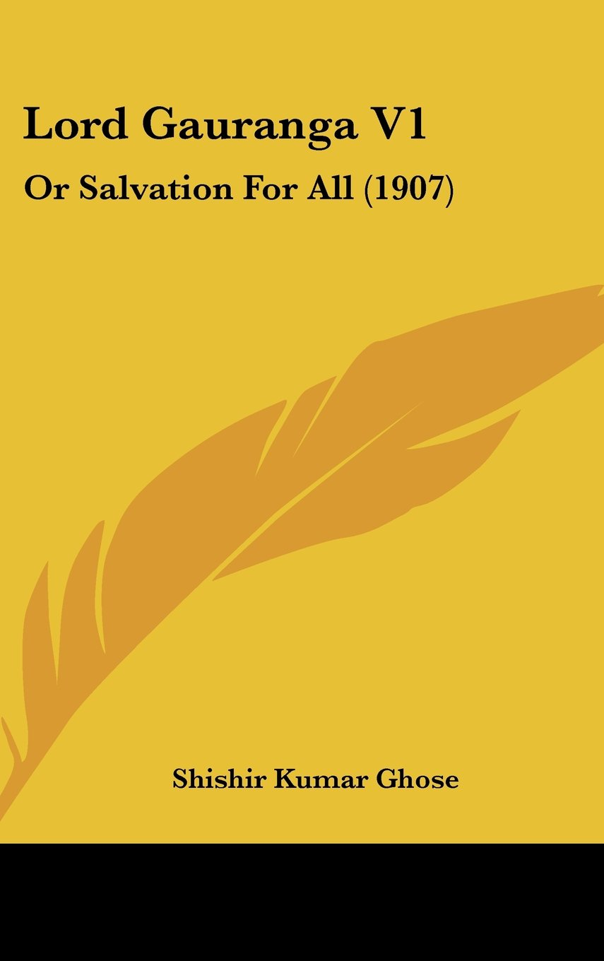 Read Online Lord Gauranga V1: Or Salvation For All (1907) pdf
