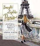 Bright Lights Paris: Shop, Dine & Live.Parisian Style
