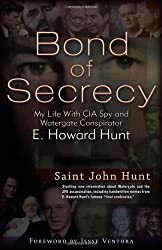 Bond of Secrecy: My Life with CIA Spy and Watergate Conspirator E. Howard Hunt by Saint John Hunt (2012-11-19)