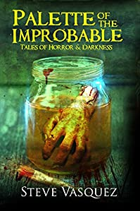 Palette Of The Improbable by Steve Vasquez ebook deal