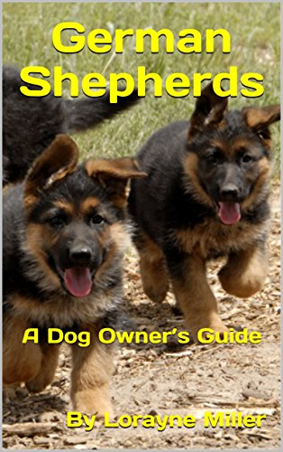 German Shepherds : A Dog Owner's Guide (English Edition)