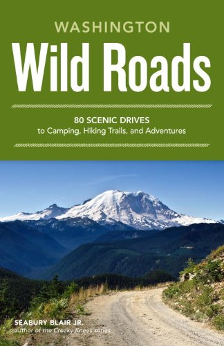 (Wild Roads Washington: 80 Scenic Drives to Camping, Hiking Trails, and Adventures)