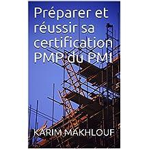 Préparer et réussir sa certification PMP du PMI  (French Edition)