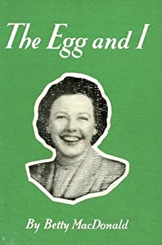 The Egg and I by [MacDonald, Betty]