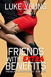Friends With Extra Benefits (Friends With Benefits Book 4) (English Edition)