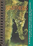 img - for Seahorses: An Identification Guide to the World's Species and Their Conservation book / textbook / text book