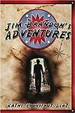 Jim Brandon's Adventures, Kathryn Linz, 142413160X