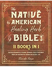THE NATIVE AMERICAN HEALING HERB BIBLE [11 BOOKS IN 1]: Discover Hundreds of Herbal Remedies, Build Your Magic Herb Lab and Practice Herbalism in Real Life. BONUS» Percolation and Soxhlet Extractions