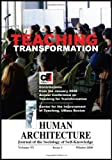 Teaching Transformations : Contributions from the January 2008 Annual Conference on Teaching for Transformation [Human Architecture: Journal of the Sociology of Self-Knowledge (Vol. VI, Issue 1, Winter 2008)], , 1888024283
