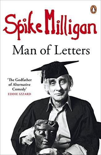 - Spike Milligan: Man of Letters