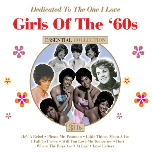 Dedicated To The One I Love: The Girls Of The '60s