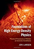 Foundations of High-Energy-Density Physics: Physical Processes of Matter at Extreme Conditions