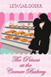 The Prince at the Corner Bakery, Leta Gail Doerr, 1468156853