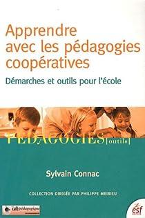 Apprendre avec les pédagogies coopératives : Démarches et outils pour l'école par Connac