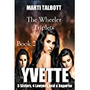 Yvette: The Wheeler Triplets (3 Sisters, 4 Lawyers, and a Reporter Book 2)
