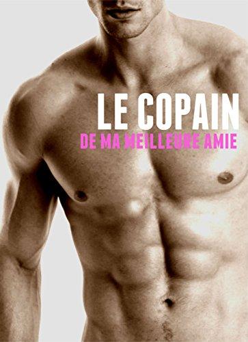 Le copain de ma meilleure amie (French Edition)
