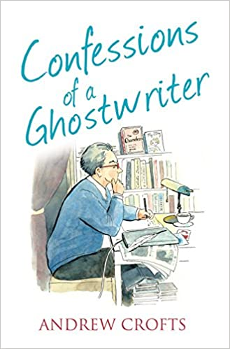 Confessions Of A Ghostwriter The Confessions Series Andrew Crofts  Follow The Author