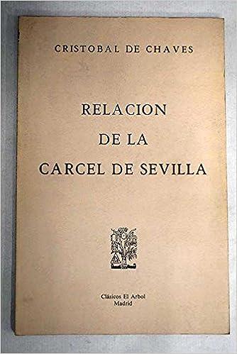 Relación de la cárcel de Sevilla (Clásicos El árbol): Amazon.es: Cristóbal de Chaves: Libros en idiomas extranjeros