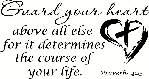 Proverbs 4:23 V2 Guard your heart above all things for it determines the course of your life. Bible Verse Wall Decal, Our Inspirational Christian Scripture Wall Arts Are Made in the Usa.