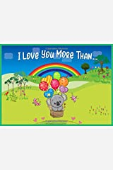 I Love You More Than: Reasons I Love You Prompted Fill In Blank Book for Someone Special (Animals A to Z) Paperback