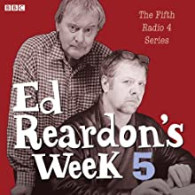 Ed Reardon's Week: The Complete Fifth Series Radio/TV Program by Christopher Douglas, Andrew Nikolds Narrated by Christopher Douglas, Stephanie Cole, John Fortune, Sally Hawkins