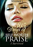 365 Days of Self Worth Praise: I Survived (Volume 1)