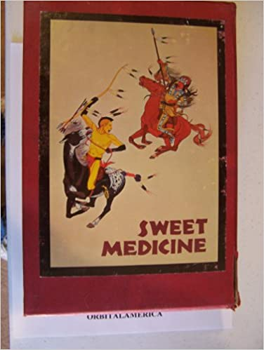 Sweet Medicine: The Continuing Role of the Sacred Arrows