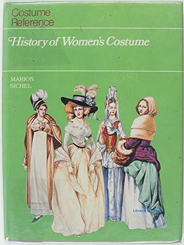 History of Women's Costume (Costume Reference) by Marion Sichel (Costume Reference Marion Sichel)