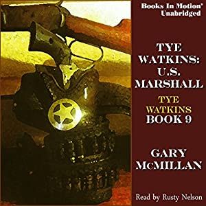 Tye Watkins: U.S. Marshall Audiobook