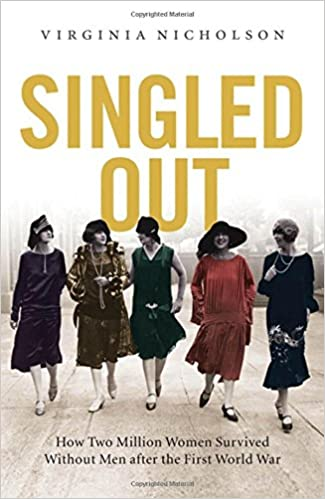e09b3fbb73b9b Amazon.com: Singled Out: How Two Million British Women Survived ...