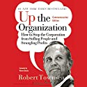 Up the Organization Audiobook by Robert C. Townsend, Warren Bennis Narrated by Robert Blumenfeld