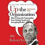 Up the Organization | Robert C. Townsend,Warren Bennis