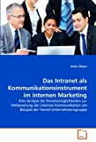 Das Intranet als Kommunikationsinstrument im internen Marketing, Anika Meyer, 363936399X