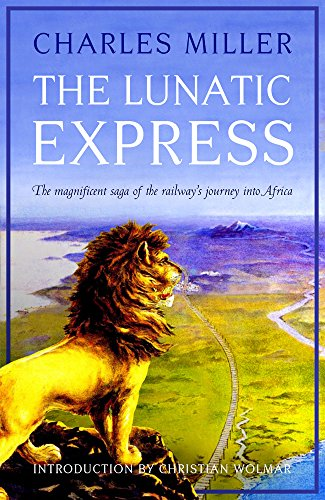 The Lunatic Express por Charles Miller