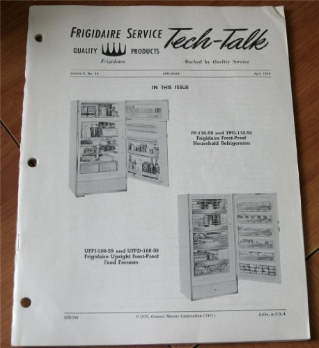 - Frigidaire 1959 FP-130-59 and FPD-130-59 Frost-Proof Household Refrigerators (Frigidaire Service Tech-Talk, April 1959, Volume X, No. 2A)