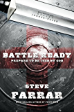 Battle Ready: Prepare to Be Used by God (Bold Man Of God series Book 2)