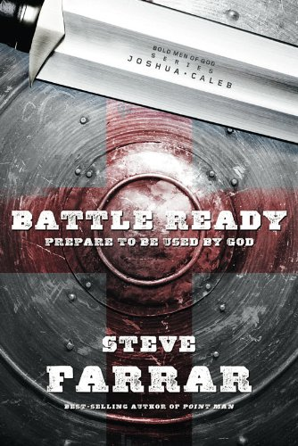 Battle Ready: Prepare to Be Used by God (Bold Man Of God series Book 2) by [Farrar, Steve]