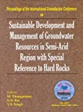 Sustainable Development and Management of Groundwater Resources in Semi-Arid Region with Special Reference to Hard Rocks, , 9058092631