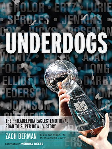 low priced 4996e 9b515 Underdogs: The Philadelphia Eagles' Emotional Road to Super Bowl Victory